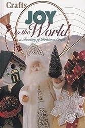 Joy to the World: A Treasury of Christmas Crafts