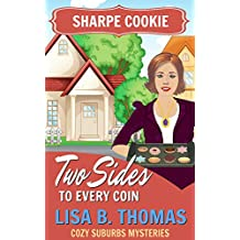 Sharpe Cookie: Two Sides to Every Coin (Cozy Suburbs Mysteries Book 6)