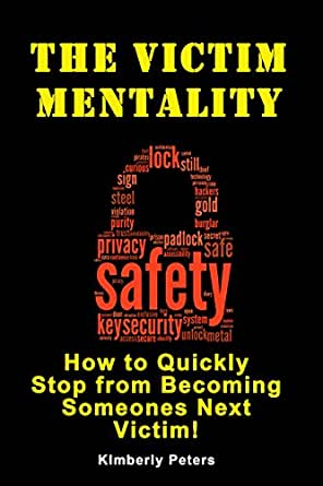 Amazon.com: The Victim Mentality: How to Quickly Stop from