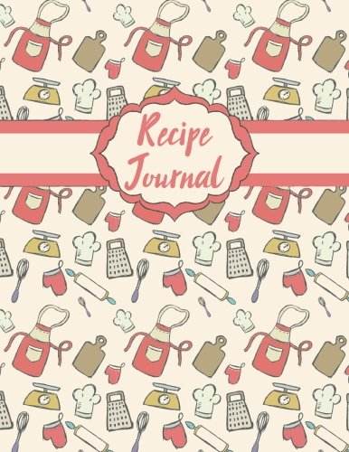 Read Online Recipe Journal: Blank Recipe Book to Record Family Recipes, Cookery Notebook, Meal Organizer, Template - Gifts for Food Lovers, Chefs, Cooks, Cooking (Recipe Journals) (Volume 2) pdf epub