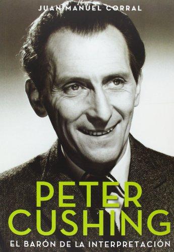 Descargar Libro Peter Cushing ) Juan Manuel Corral López