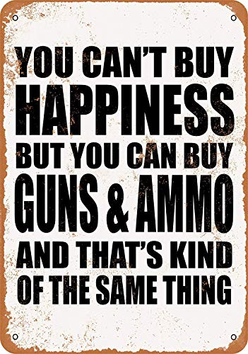 Iliogine You Can't Buy Happiness But You Can Buy Guns & Ammo Antique Outdoor Sign Gift Funny Metal Tin Sign Wall Art Decorative ()