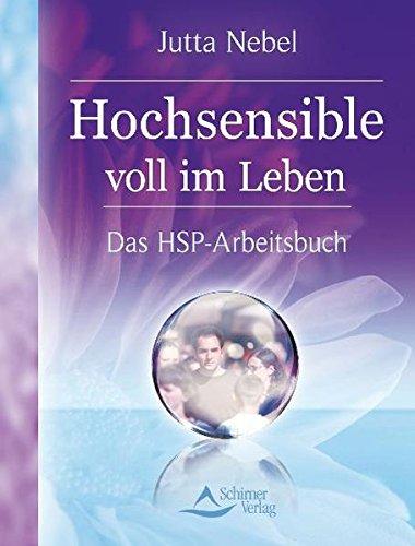 Hochsensible voll im Leben - Das HSP-Arbeitsbuch - Selbstcoaching im Alltag - (alte Ausgabe)