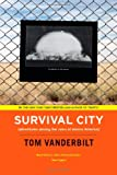 Survival City, Tom Vanderbilt, 0226846946