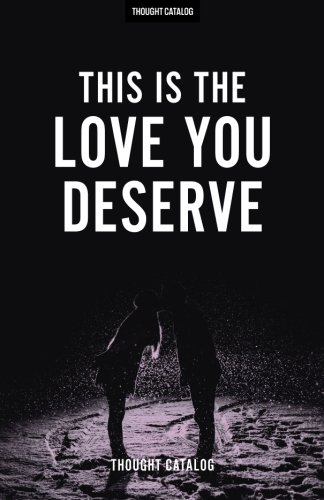 51ralLkw-4L You deserve love, and you'll get it Love Quotes