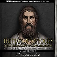 The Plays of Sophocles: Oedipus the King, Oedipus at Colonus, and Antigone Audiobook by  Sophocles Narrated by David McCallion