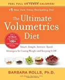 The Ultimate Volumetrics Diet: Smart, Simple, Science-Based Strategies for Losing Weight and Keeping It Off by Barbara Rolls (April 2 2012)
