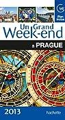 Un Grand Week-End à Prague 2013 par Guide Un Grand Week-end