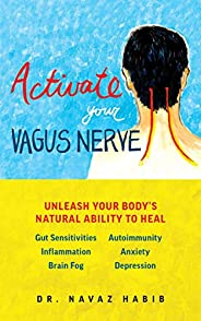 Activate Your Vagus Nerve: Unleash Your Body's Natural Ability to