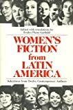 Women's Fiction from Latin America : Selections from Twelve Contemporary Authors, , 0814318592