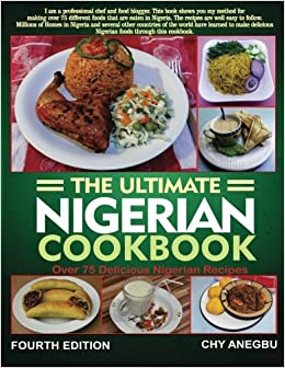 Ultimate nigerian cookbook best cookbook for making nigerian foods ultimate nigerian cookbook best cookbook for making nigerian foods chy anegbu david anegbu 9781492800835 amazon books forumfinder Image collections