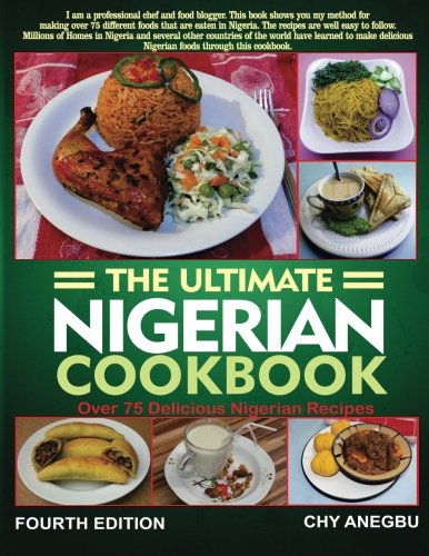 Ultimate nigerian cookbook best cookbook for making nigerian foods ultimate nigerian cookbook best cookbook for making nigerian foods chy anegbu david anegbu 9781492800835 amazon books forumfinder Images