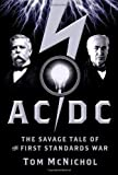 Front cover for the book AC/DC: The Savage Tale of the First Standards War by Tom McNichol