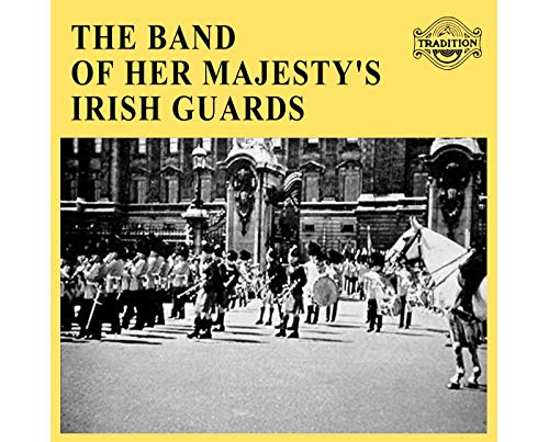 The Band of Her Majesty's Irish Guards