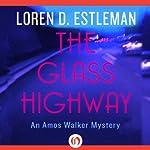 The Glass Highway   Loren D. Estleman