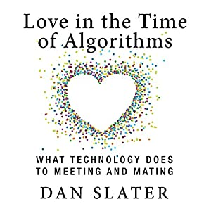 Love in the Time of Algorithms Audiobook