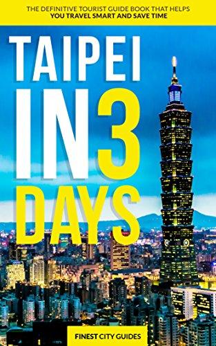 amazon com taipei in 3 days the definitive tourist guide book that rh amazon com taipei tour guide pdf taipei free guided tour