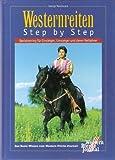 Westernreiten Step by Step. Basistraining für Einsteiger, Umsteiger und deren Reitlehrer