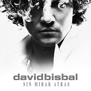 DAVID BISBAL - Sin Mirar Atras - Amazon.com Music