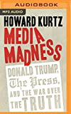 img - for Media Madness: Donald Trump, the Press, and the War over the Truth (Regnery Publishing) book / textbook / text book