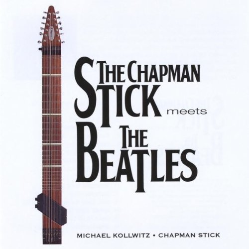 - The Chapman Stick Meets the Beatles