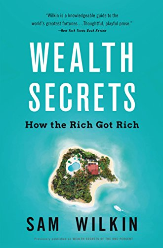- Wealth Secrets of the One Percent: A Modern Manual to Getting Marvelously, Obscenely Rich