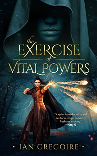 The Exercise Of Vital Powers (Legends Of The Order Book 1) (English Edition)