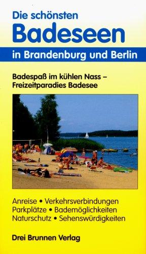 Die schönsten Badeseen Brandenburg, Berlin: Badespaß im kühlen Nass - Freizeitparadies Badesee