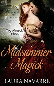 Midsummer Magick (The Magick Trilogy) by [Navarre, Laura]