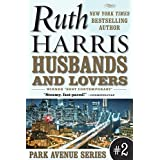 HUSBANDS AND LOVERS (Park Avenue Series, Book #2) ~ Ruth Harris