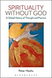 img - for Spirituality without God: A Global History of Thought and Practice book / textbook / text book