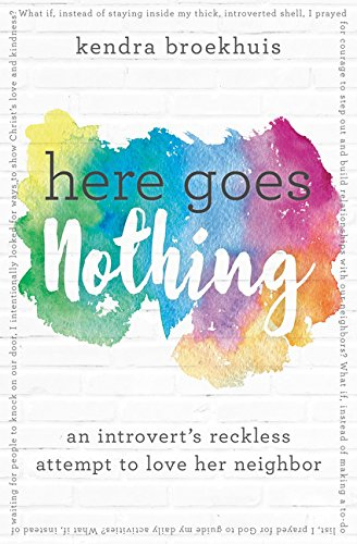 Here Goes Nothing: An Introvert's Reckless Attempt to Love Her Neighbor pdf