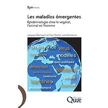 Les maladies émergentes: Épidémiologie chez le végétal, l'animal et l'homme (Synthèses) (French Edition)