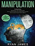 Manipulation: 3 Books in 1 - Complete Guide to