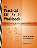 The Practical Life Skills Workbook - Reproducible Self-Assessments, Exercises & Educational Handouts