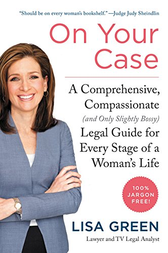 On Your Case: A Comprehensive, Compassionate (and Only Slightly Bossy) Legal Guide for Every Stage of a Woman's Life PDF