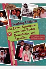 Teaching Children with Down Syndrome about Their Bodies, Boundaries, and Sexuality (Topics in Down Syndrome) by Terri Couwenhoven (2007-10-10) Paperback