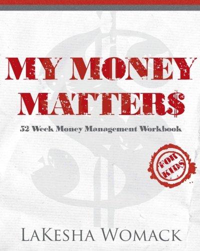 My Money Matters: Money Management Workbook for Kids (Volume 1)