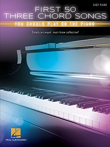 - First 50 3-Chord Songs You Should Play on Piano