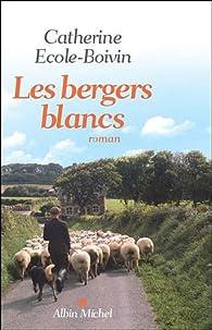 Les bergers blancs par Catherine Ecole-Boivin