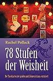 Tarot - 78 Stufen der Weisheit: Die Tarotkarten der großen und kleinen Arkana enträtselt