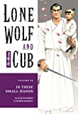 Lone Wolf And Cub Volume 24: In These Small Hands: In These Small Hands v. 24 (Lone Wolf and Cub (Dark Horse))