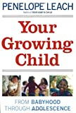 Your Growing Child, Penelope Leach, 0394710665