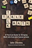 img - for Table Talk Math: A Practical Guide for Bringing Math Into Everyday Conversations book / textbook / text book