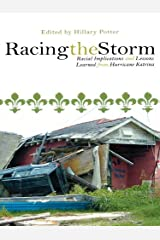 Racing the Storm: Racial Implications and Lessons Learned from Hurricane Katrina Kindle Edition