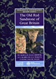 img - for The Old Red Sandstone of Great Britain (Geological Conservation Review Series) (Geological Conservation Review Series (Closed)) book / textbook / text book