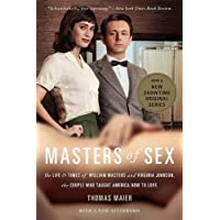 Masters of Sex (Media tie-in): The Life and Times of William Masters and Virginia Johnson, the Couple Who Taught America How to Love