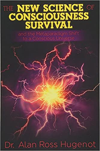 The New Science of Consciousness Survival and the Metaparadigm Shift to a Conscious Universe