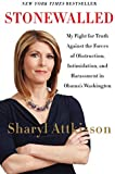 Stonewalled: My Fight for Truth Against the Forces of Obstruction, Intimidation, and Harassment in Obama's Washington…