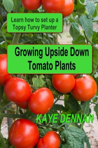 Growing Upside Down Tomato Plants